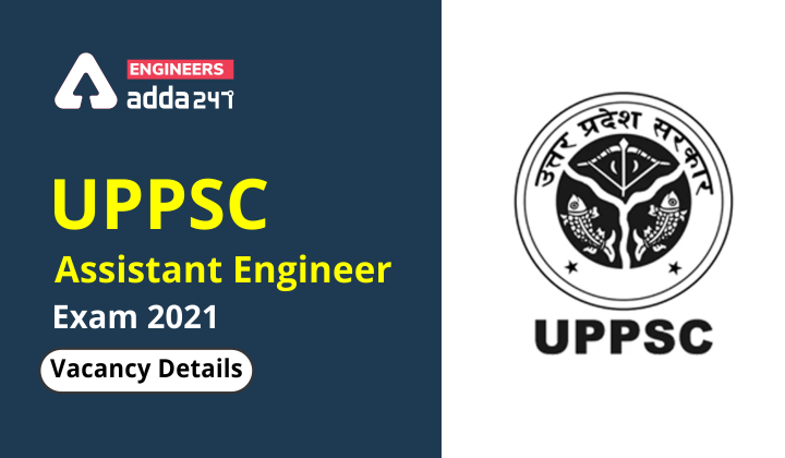 UPPSC AE Vacancy 2021, Checkout Detailed Branch-wise Vacancies |_40.1