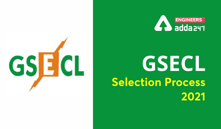 GSECL Selection Process 2021, Checkout Details Now |_40.1