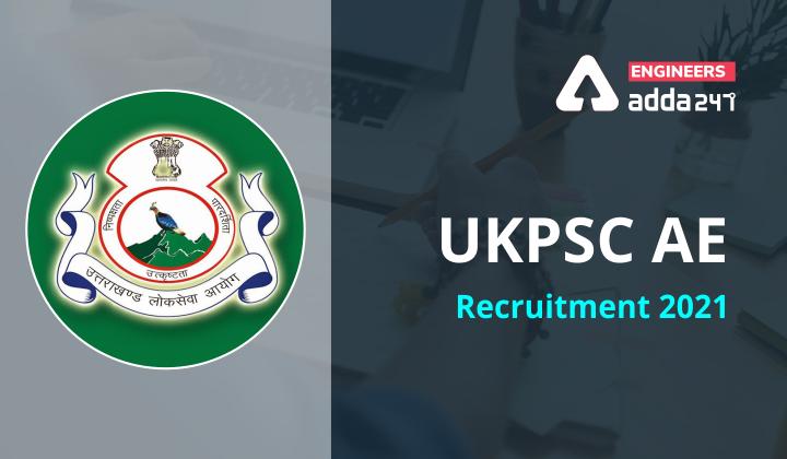 UKPSC AE Recruitment 2021 Checkout Notification Now.  _30.1