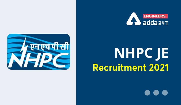 NHPC JE Recruitment 2021, Checkout Notification for 133 JE Vacancies |_30.1