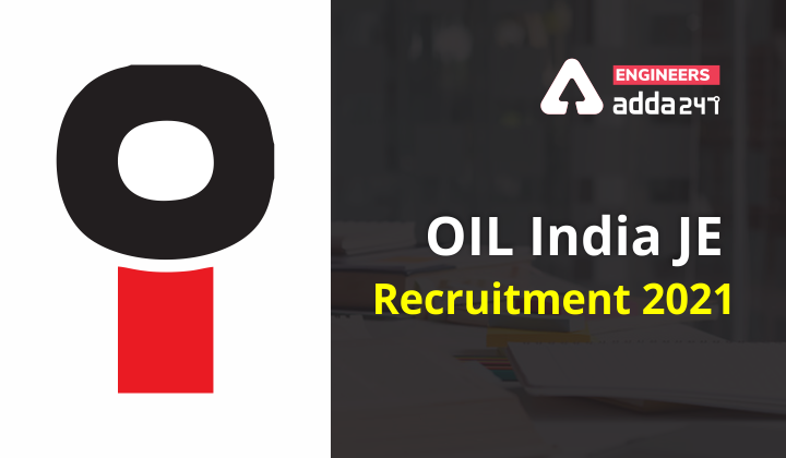 OIL India JE Recruitment 2021, Checkout Official Notification |_40.1