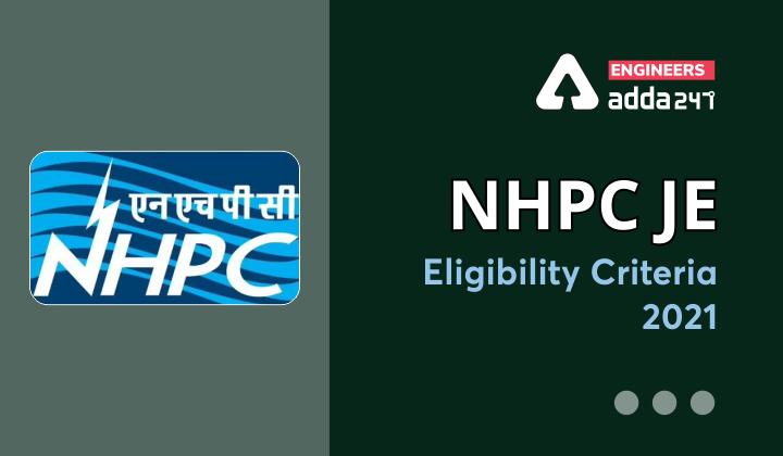 NHPC JE Eligibility Criteria 2021 |_40.1