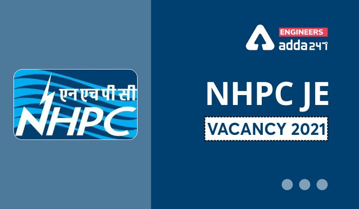 NHPC JE Vacancy 2021, Check details of 133 JE Vacancies |_40.1