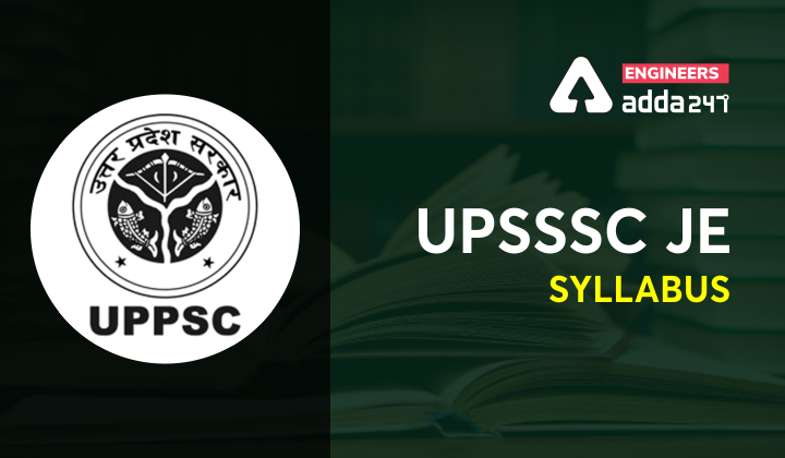 UPSSSC JE Syllabus 2021, Download [PDF] Now!  _30.1