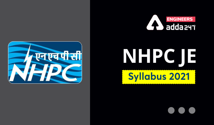 NHPC JE Syllabus 2021, Check the detailed syllabus for Junior Engineer  _30.1