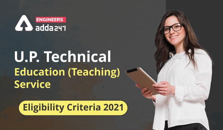 UPPSC Technical Lecturer Eligibility Criteria 2021  _40.1