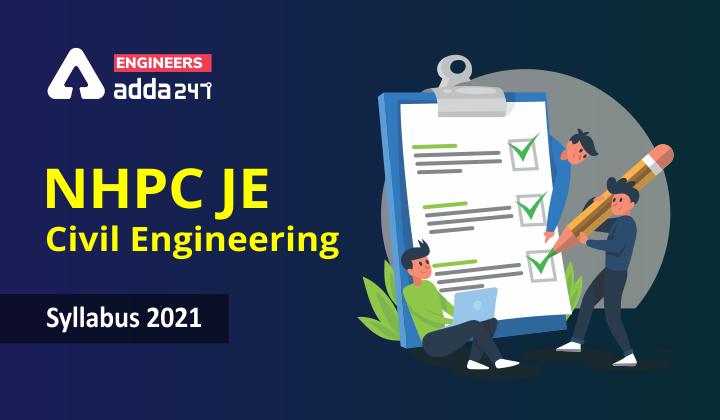 NHPC Civil JE syllabus 2021, Check Detailed Syllabus for Civil Engineering |_40.1