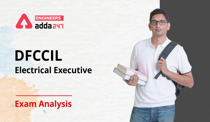 DFCCIL Executive Exam Analysis Electrical Engineering  _40.1