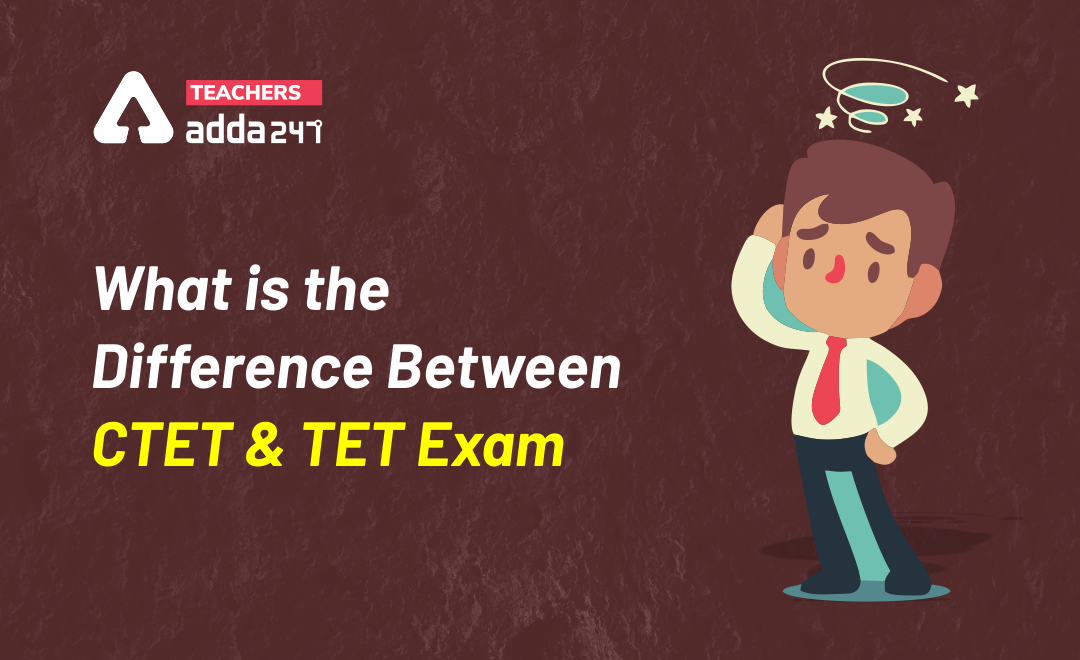 What is the difference between CTET and TET?_40.1