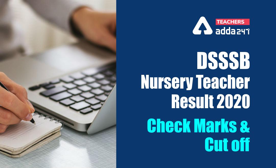 DSSSB Assistant Teacher Nursery Result 2020: Check Final Result and Cut off  _20.1
