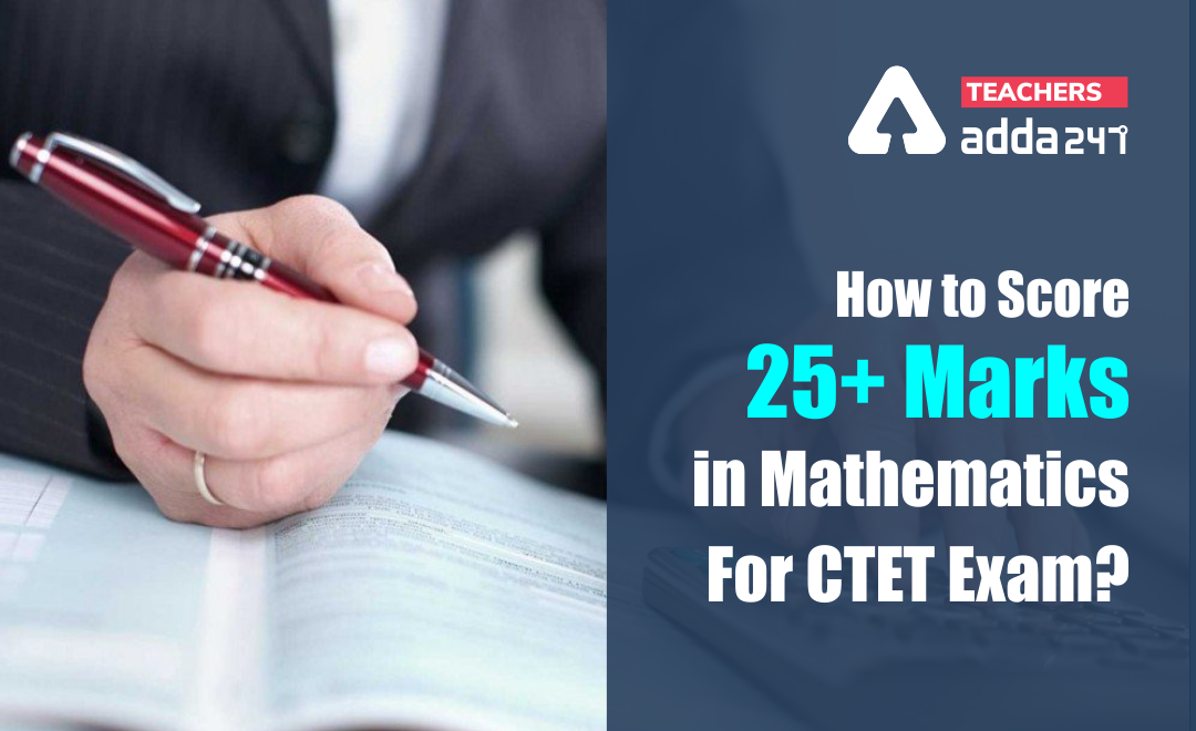 How to score 25+ Marks in Mathematics For CTET Exam?_40.1