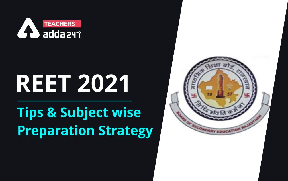 REET 2021 : Tips & Subject wise Preparation Strategy for Level 1 & Level 2_20.1