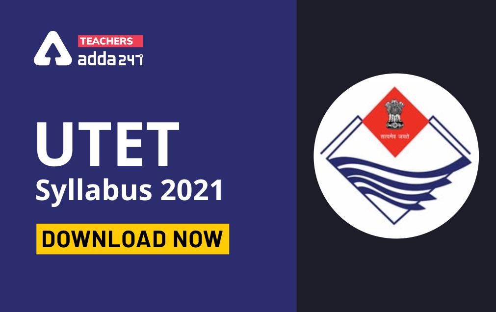 Uttarakhand TET (UTET) 2021: Download UTET Paper-I & Paper-II Syllabus PDF_40.1
