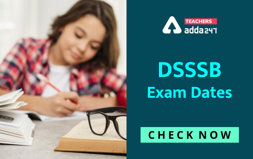 DSSSB Exam Date 2021(Announced): Check New Exam Dates, Exam Schedule For TGT PGT Post_40.1