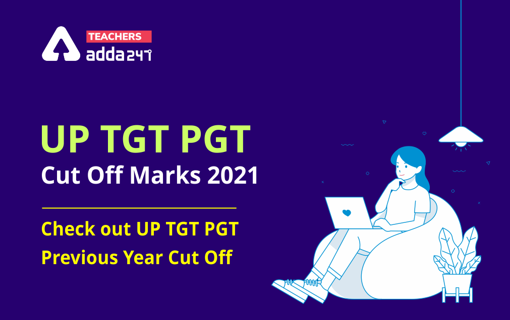 UP TGT PGT Cut Off 2021: Subject-Wise Previous Year Cut Off & Marks For TGT PGT Post  _20.1