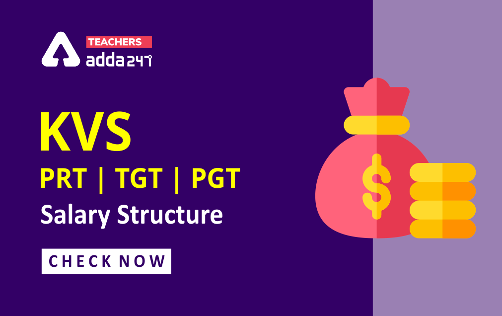 KVS Teacher Salary 2021: In Hand Salary, Allowances, Perks For PGT, TGT, PRT Post_20.1