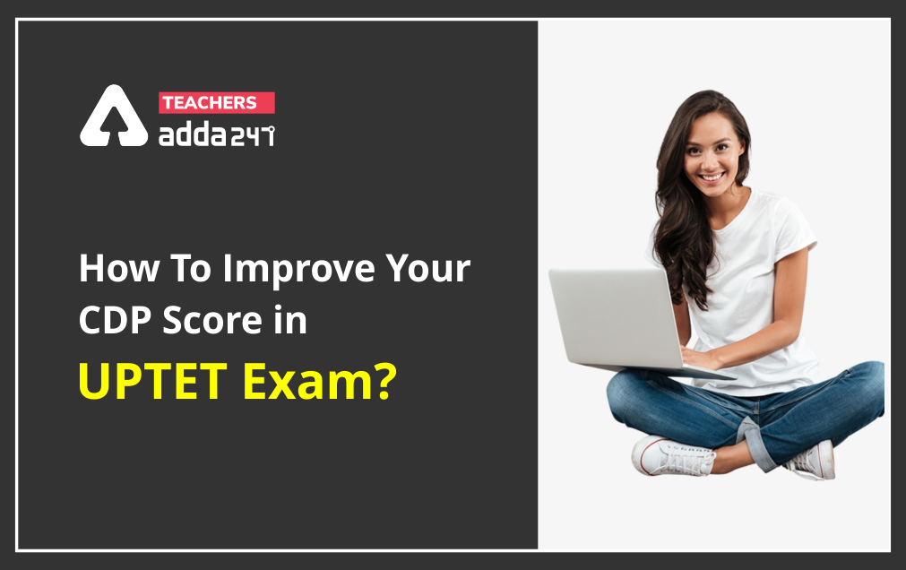 How To Improve Your CDP Score In UPTET Exam?_40.1