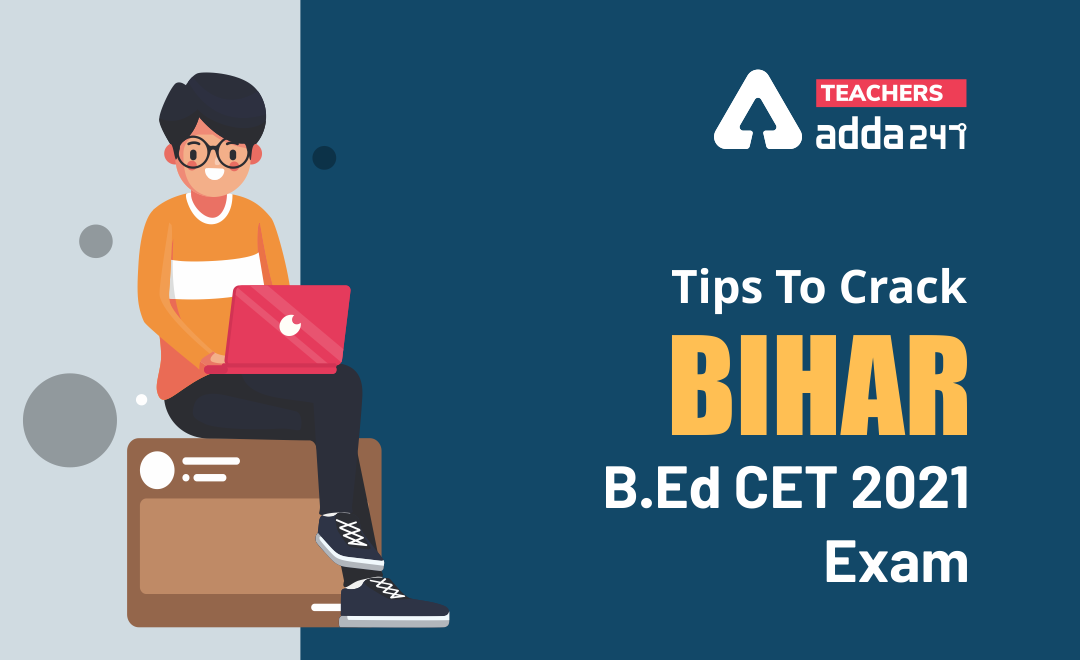 Tips to Crack Bihar B.Ed Combined Entrance Test (CET) 2021 Exam : Check Strategy Plan for preparation_40.1