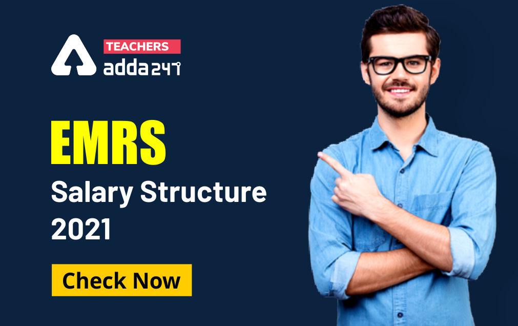 EMRS Salary 2021: In Hand Salary, Pay Scale, Allowance & Perks_20.1