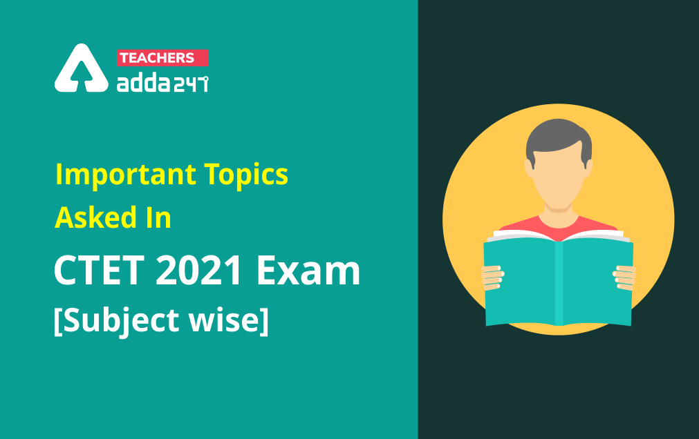 CTET Important Topics 2021: Check Here Subject wise Topic For CTET Exam_40.1