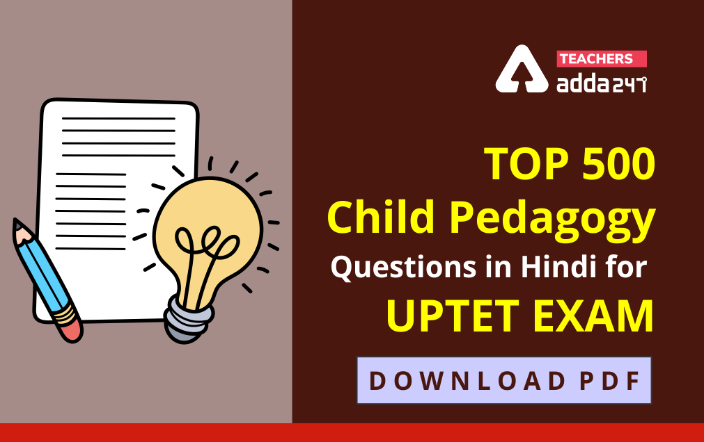 Top 500 Child Pedagogy Questions in Hindi for UPTET Exam : Download PDF_40.1