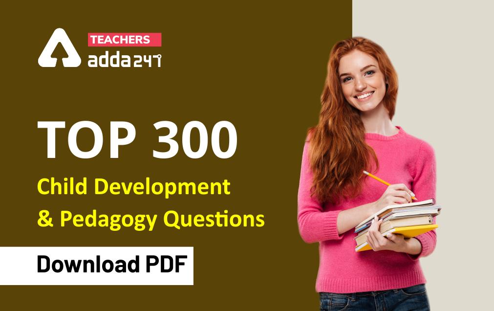 TOP 300 Child Development & Pedagogy Questions : Download PDF for REET Exam_40.1