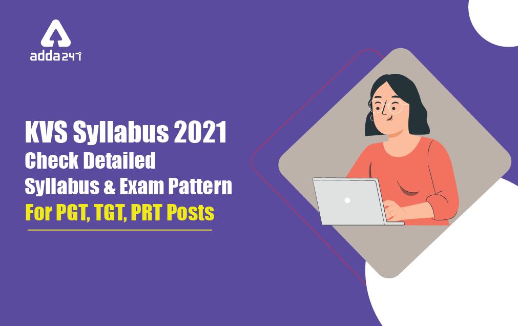 KVS Syllabus 2021: Check Detailed Syllabus & Exam Pattern For PGT, TGT, PRT Posts_40.1