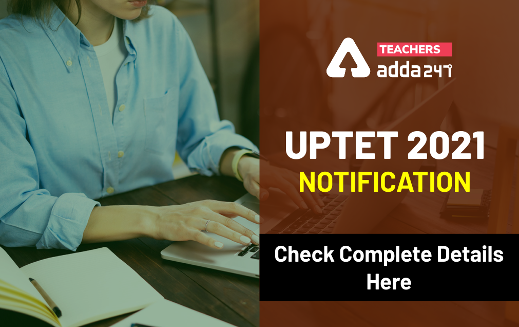 UPTET Notification 2021 OUT: Apply Online, Exam Date, Eligibility_40.1