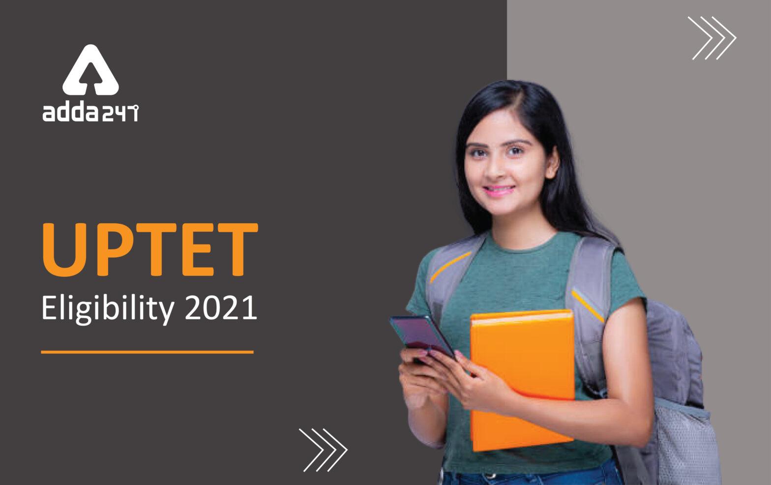 UPTET Eligibility 2021: Check Exam Dates, Age Limit & Other Details_40.1