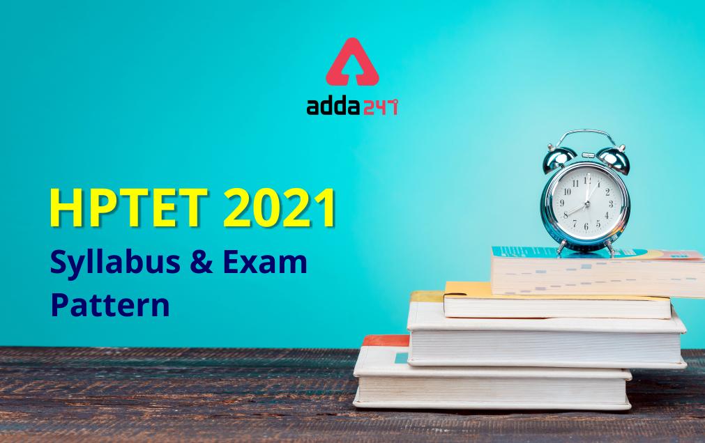 HPTET Syllabus 2021: Download Subject Wise Syllabus & Exam Pattern PDF_20.1