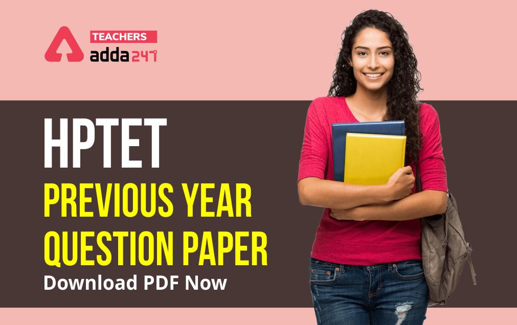HPTET Previous Year Question Paper: Download Question Paper PDF With Answers_20.1