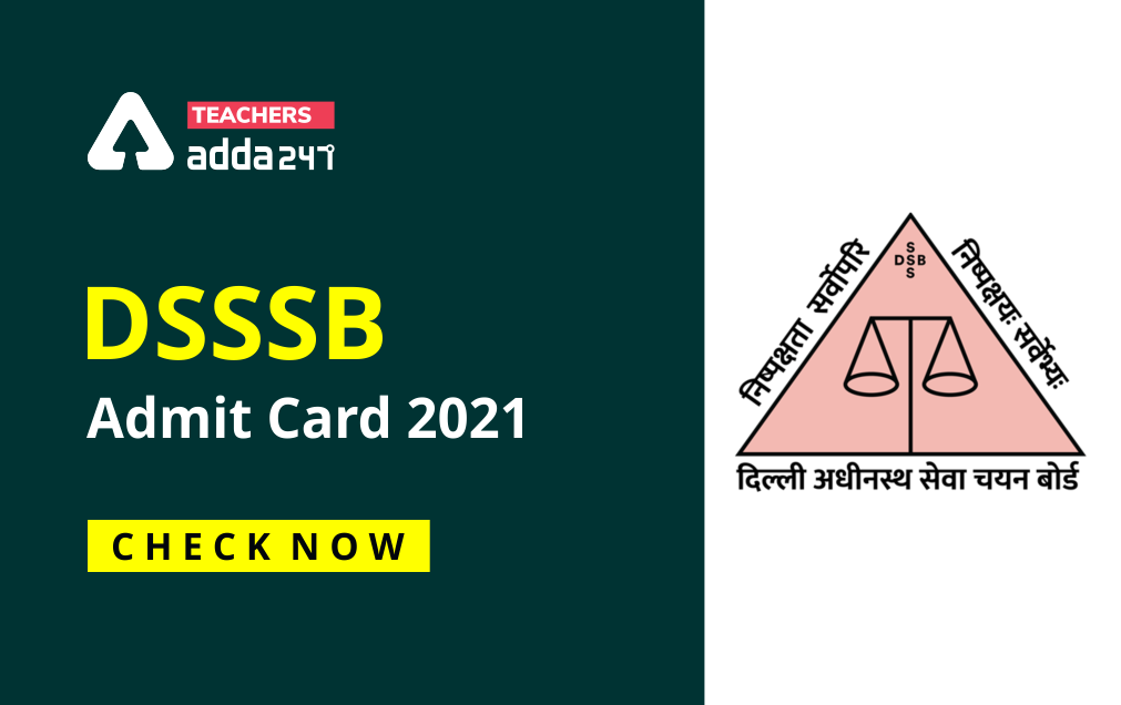 DSSSB Admit Card 2021(Out): Download Admit Card, Call Letter For TGT Post_20.1