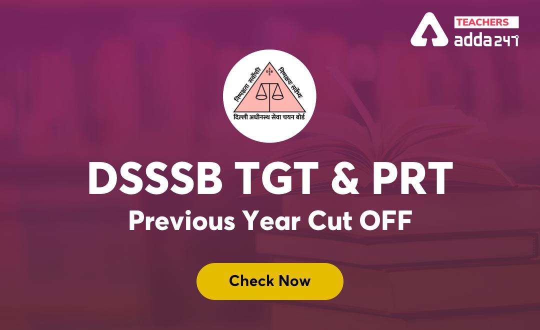 DSSSB Cut-off 2021: Check Cut-Off & Marks, Selection Process For TGT, PGT, PRT Posts_20.1