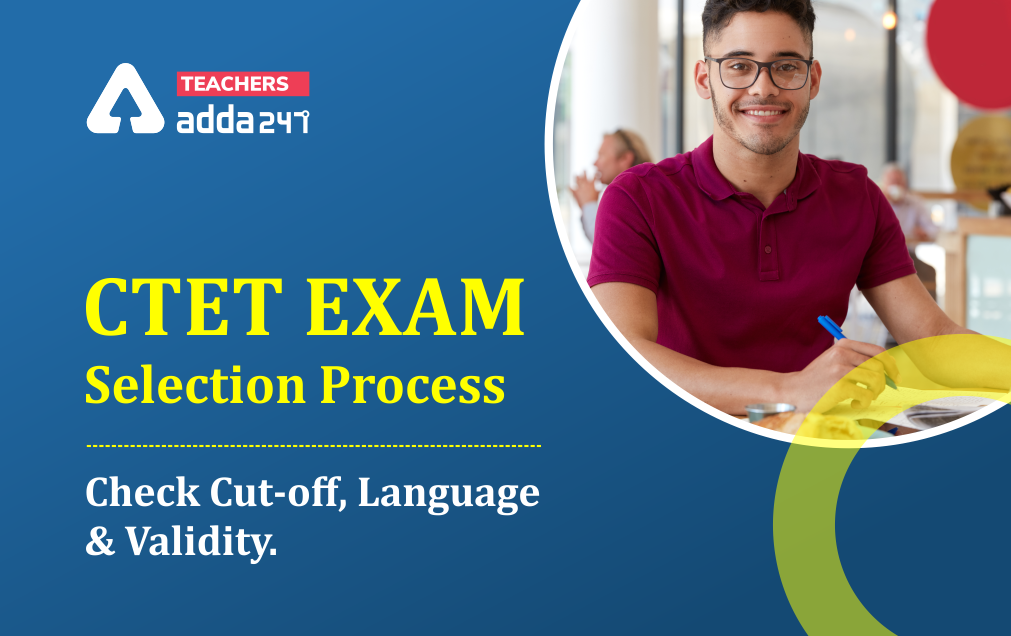 CTET Selection Process 2021: Check Exam Procedure for paper 1 & 2_20.1