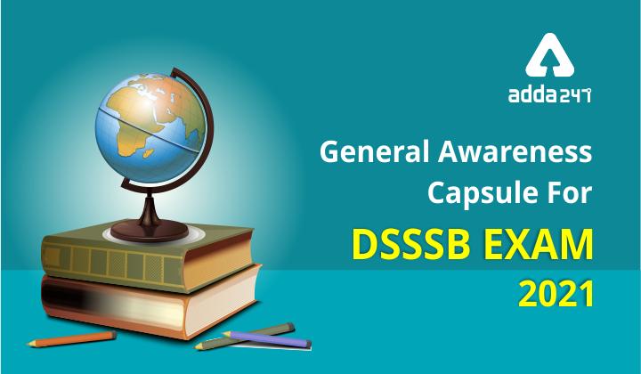 DSSSB General Awareness Capsule: Download FREE PDF_40.1