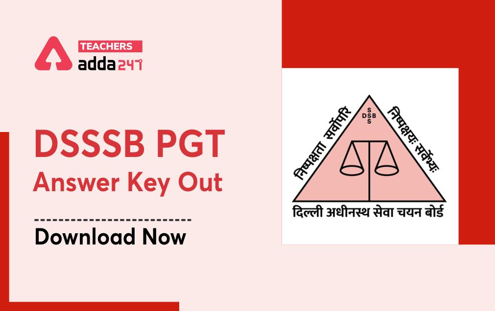 DSSSB Answer Key 2021(Out): Get Direct Link To Download Answer Key For PGT Post_20.1