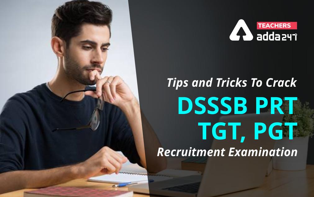 DSSSB 2021: Tips & Tricks To Crack DSSSB Exam For PRT, TGT, PGT Post |_20.1