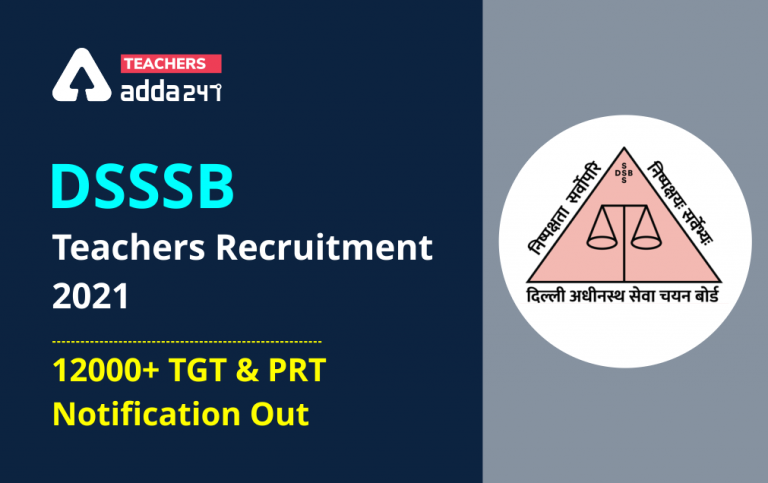 DSSSB TGT Recruitment 2021: Last Date Extended for Apply Online for 5807 TGT posts_40.1