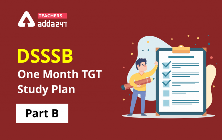DSSSB TGT Exam 2021 : Complete TGT Study Plan for Part B for TGT Subjects_40.1