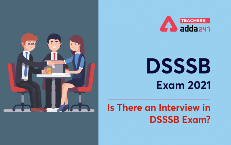 DSSSB Exam 2021: Is There An Interview In DSSSB Exam? |_20.1