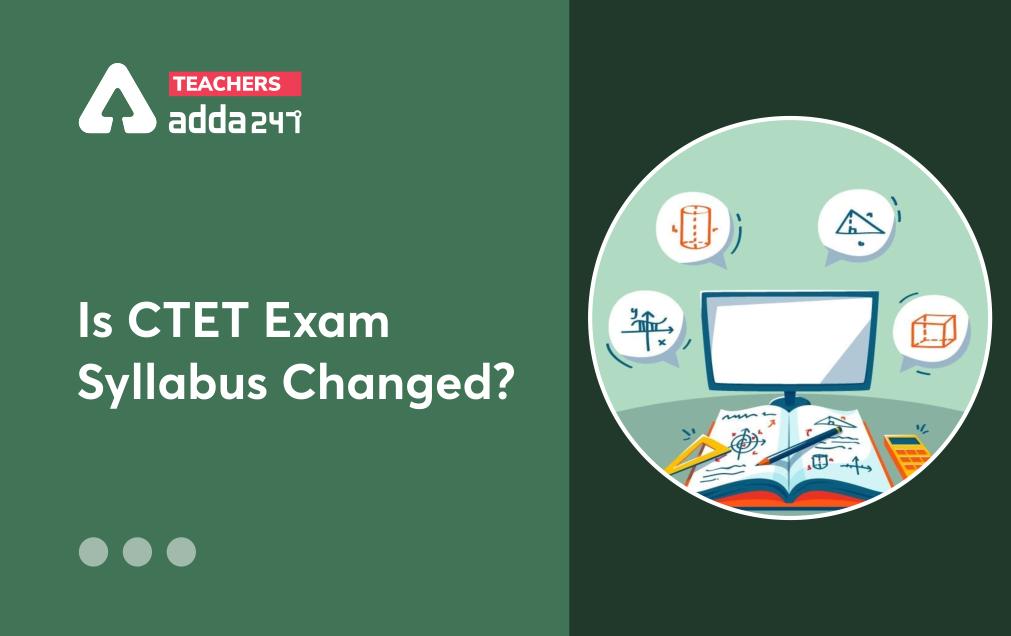 CTET Exam 2021: Is CTET Exam Syllabus Changed?  _20.1