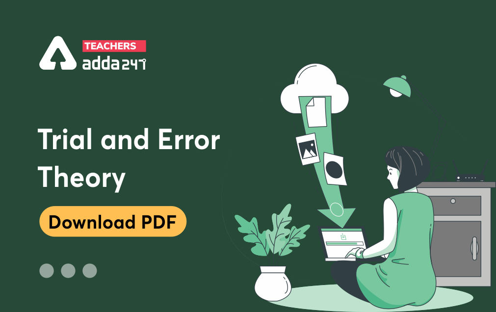 Trial and Error Theory by Thorndike – Download Child Pedagogy/TA Study Notes for All Teaching Exam_40.1