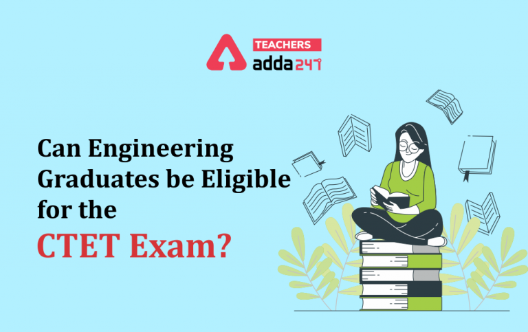 Are Engineering Graduates Eligible For The CTET Exam?_40.1