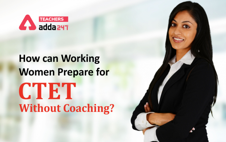 How can Working Women Prepare for CTET without coaching?_40.1