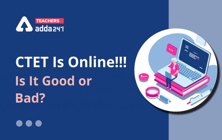 CTET Exam 2021: CTET Is Online Is It Good or Bad?_40.1