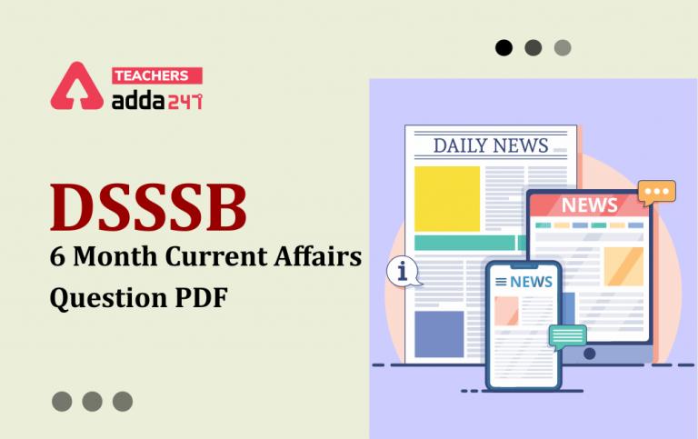 DSSSB 2021: Download DSSSB 6 Month Current Affairs Questions PDF_40.1