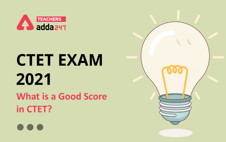 What is a Good Score in CTET Exam 2021?_40.1