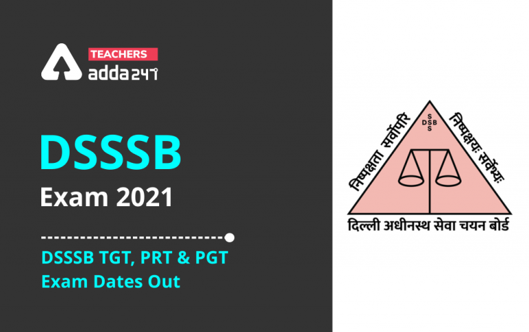 DSSSB TGT Exam Date 2021 Out: Revised Assistant Teacher (Nursery) Exam Date, Exam Schedule_40.1