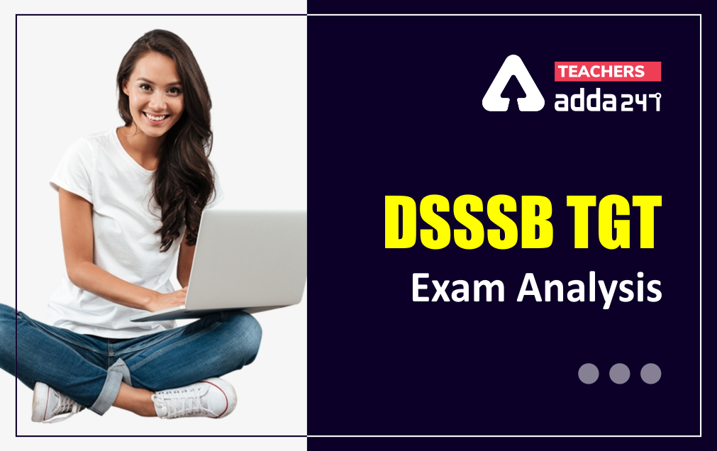 DSSSB TGT Natural Science Exam Analysis 2021: September 25 Shift 1 Exam Review Questions_20.1