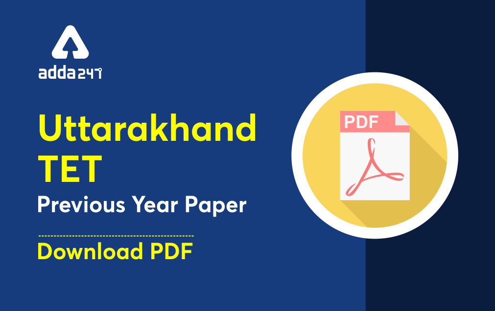 Uttarakhand TET (UTET) Previous Year Papers : Download PDF_20.1